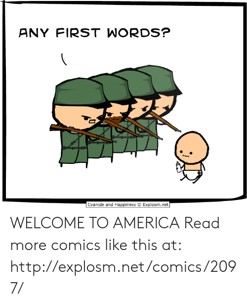 America, Dank, and Cyanide and Happiness: ANY FIRST WORDS?  Cyanide and Happiness  Explosm.net WELCOME TO AMERICA  Read more comics like this at: http://explosm.net/comics/2097/