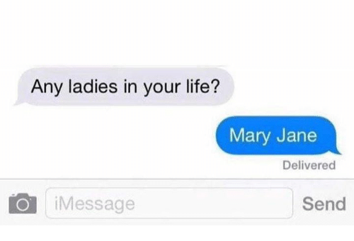 mary janes: Any ladies in your life?  Mary Jane  Delivered  O Message  Send
