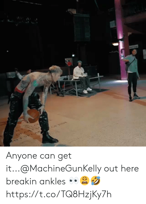 ankles: Anyone can get it...@MachineGunKelly out here breakin ankles 👀😩🤣 https://t.co/TQ8HzjKy7h