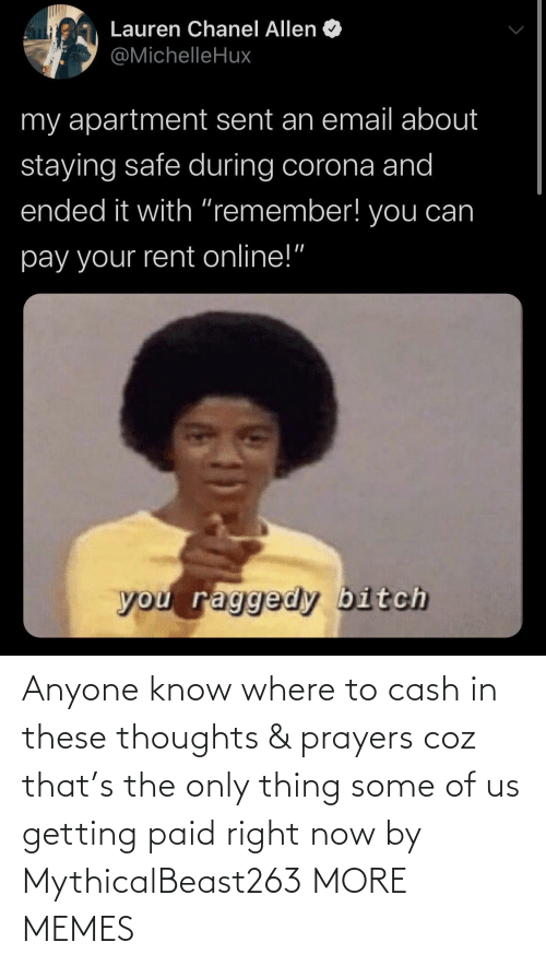 the-only-thing: Anyone know where to cash in these thoughts & prayers coz that's the only thing some of us getting paid right now by MythicalBeast263 MORE MEMES