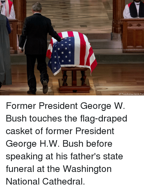 George W. Bush: AP Photo/Andrew Harnik, Pool Former President George W. Bush touches the flag-draped casket of former President George H.W. Bush before speaking at his father's state funeral at the Washington National Cathedral.