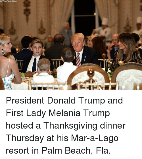 Donald Trump, Melania Trump, and Memes: (AP Photo/Susan Walsh) President Donald Trump and First Lady Melania Trump hosted a Thanksgiving dinner Thursday at his Mar-a-Lago resort in Palm Beach, Fla.