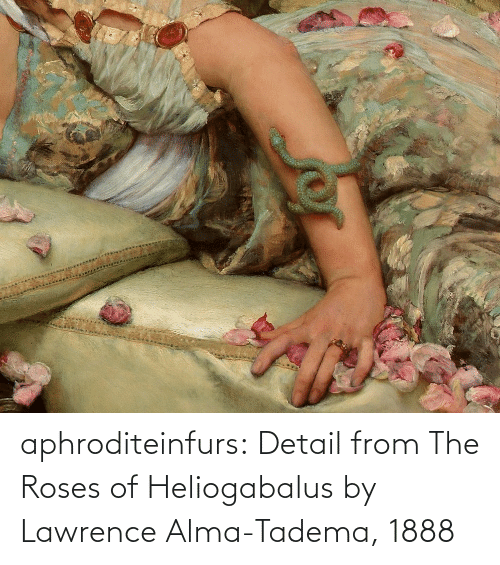 Lawrence: aphroditeinfurs: Detail from The Roses of Heliogabalus by Lawrence Alma-Tadema, 1888