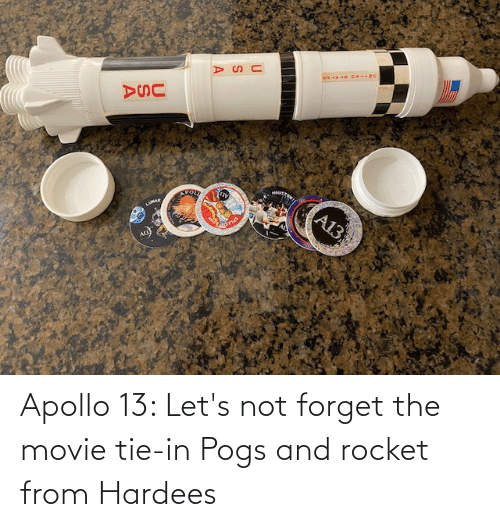 Apollo: Apollo 13: Let's not forget the movie tie-in Pogs and rocket from Hardees