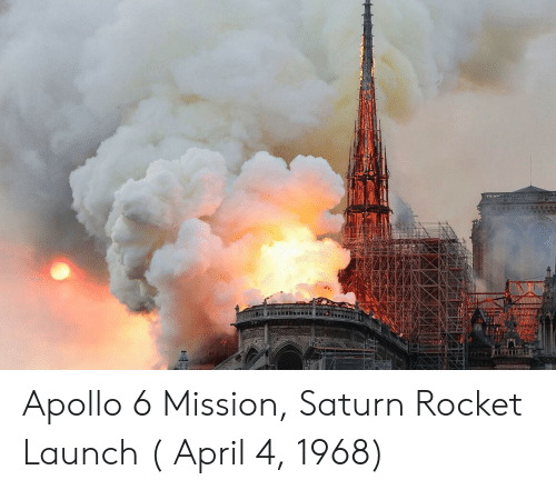 Apollo: Apollo 6 Mission, Saturn Rocket Launch ( April 4, 1968)