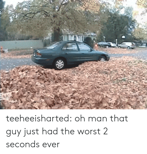 The Worst, Tumblr, and Blog: AR teeheeisharted: oh man that guy just had the worst 2 seconds ever
