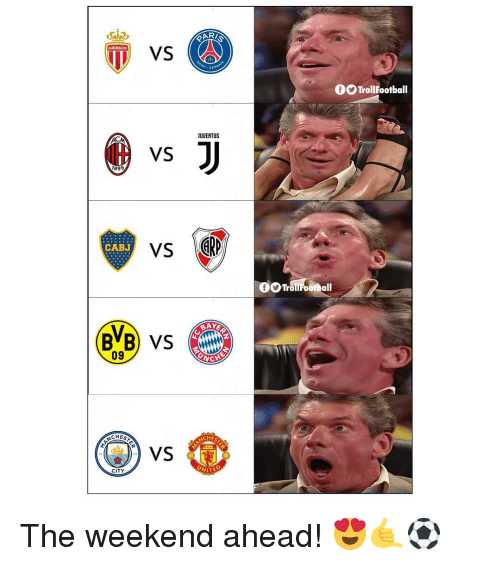 Memes, The Weekend, and 🤖: AR/  TrollFootball  JUUENTUS  VS  1899  CABJ  09  CHES  CHEST  VS  CITY The weekend ahead! 😍🤙⚽️