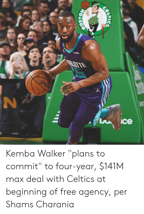 "Celtics: arardea  SPALD  ce  BOSTON  BILTICS Kemba Walker ""plans to commit"" to four-year, $141M max deal with Celtics at beginning of free agency, per Shams Charania"