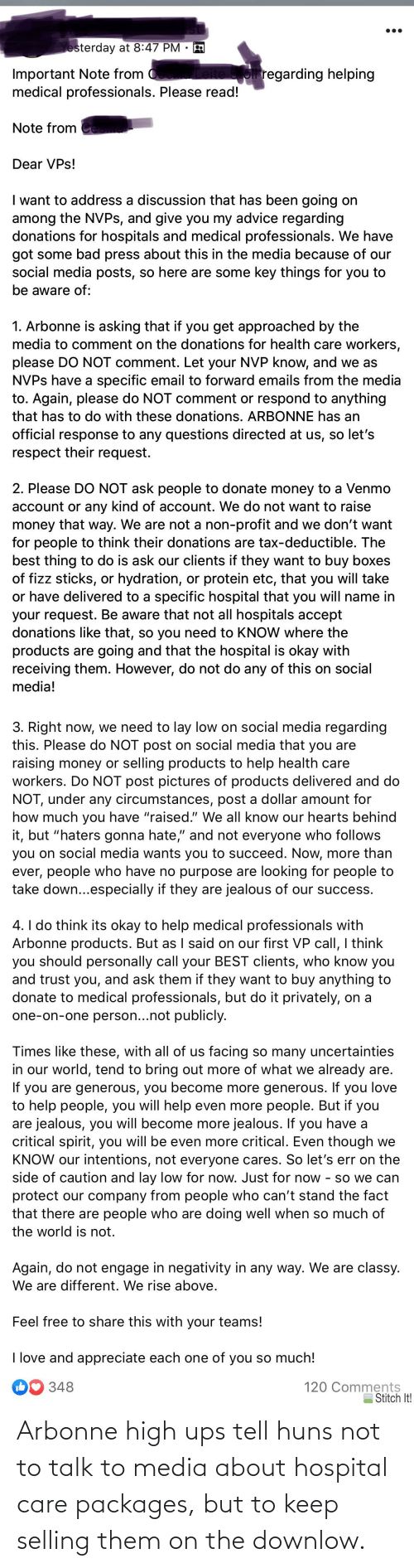 packages: Arbonne high ups tell huns not to talk to media about hospital care packages, but to keep selling them on the downlow.