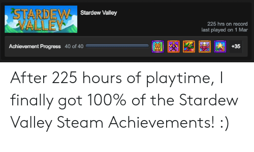 ARDE Stardew Valley 225 Hrs on Record Last Played on 1 Mar