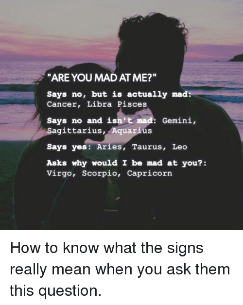 ARE YOU MAD AT ME? Says No but Is Actually Mad Cancer Libra