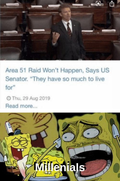 """raid: Area 51 Raid Won't Happen, Says US  Senator. """"They have so much to live  for""""  OThu, 29 Aug 2019  Read more...  Millenials"""