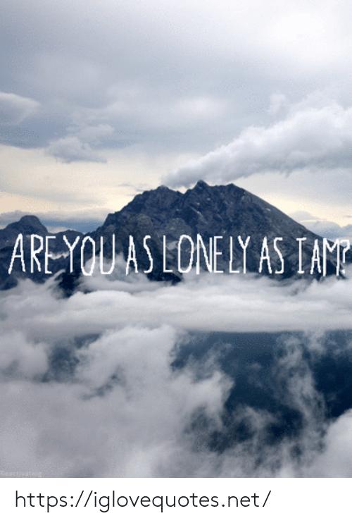 iam: AREYOU AS LONE LY AS IAM https://iglovequotes.net/