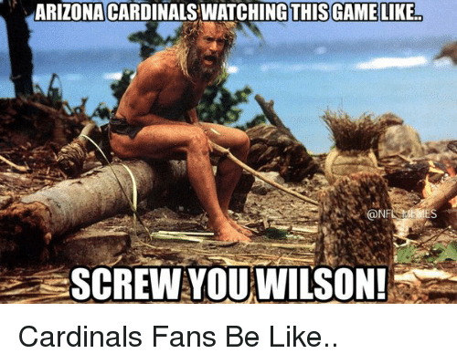 Arizona Cardinals: ARIZONA CARDINALS WATCHING THIS GAME LIKE  @NF  SCREW YOU WILSON! Cardinals Fans Be Like..