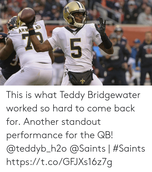 arm: ARM AD  1Ony  5 This is what Teddy Bridgewater worked so hard to come back for.  Another standout performance for the QB! @teddyb_h2o  @Saints | #Saints https://t.co/GFJXs16z7g