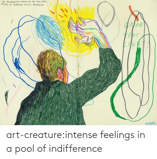 creature: art-creature:intense feelings in a pool of indifference