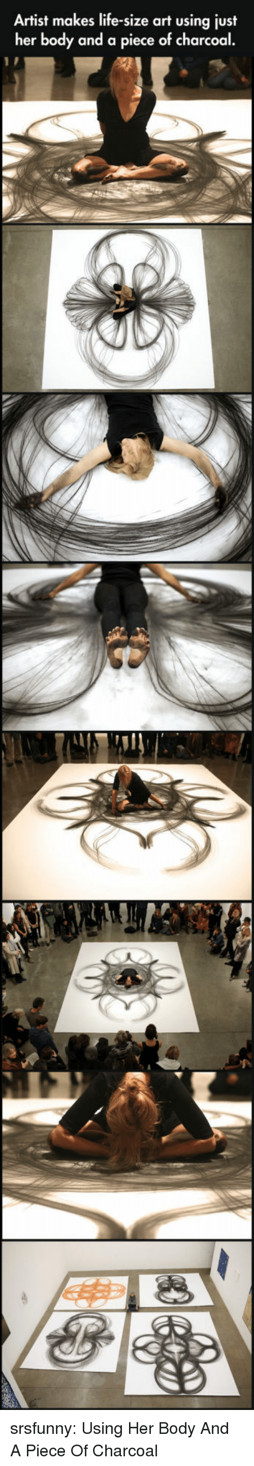 life size: Artist makes life-size art using just  her body and a piece of charcoal.  98 srsfunny:  Using Her Body And A Piece Of Charcoal