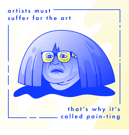 Memes, Pain, and 🤖: artists must  suffer for the art  that's why it's  called pain-ting