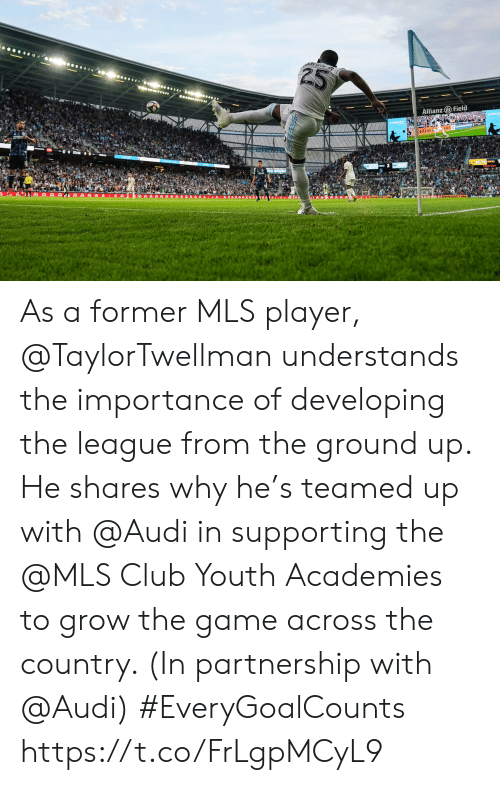 Club, Memes, and The Game: ARWIN  Allianz Field  intine As a former MLS player, @TaylorTwellman understands the importance of developing the league from the ground up.  He shares why he's teamed up with @Audi in supporting the @MLS Club Youth Academies to grow the game across the country. (In partnership with @Audi) #EveryGoalCounts https://t.co/FrLgpMCyL9