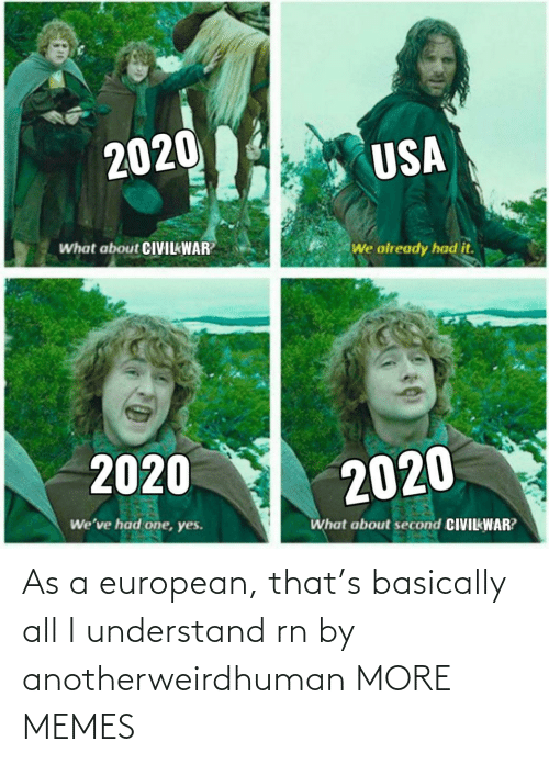 Basically: As a european, that's basically all I understand rn by anotherweirdhuman MORE MEMES