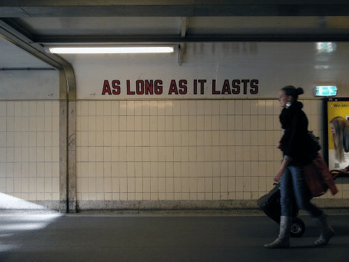 Long, Lasts, and As Long As: AS LONG AS IT LASTS