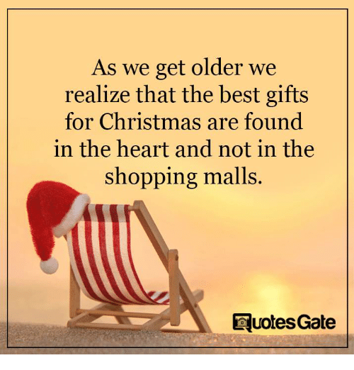 As We Get Older We Realize That The Best Gifts For Christmas Are