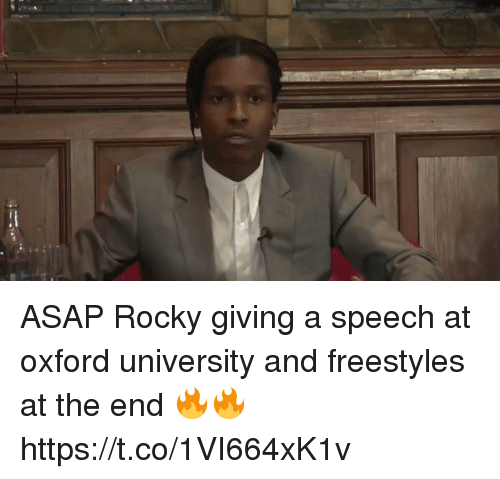 oxford university: ASAP Rocky giving a speech at oxford university and freestyles at the end 🔥🔥 https://t.co/1VI664xK1v