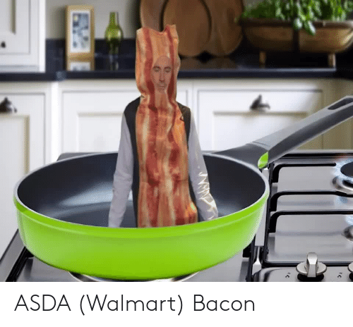 Walmart, Bacon, and Asda: ASDA (Walmart) Bacon