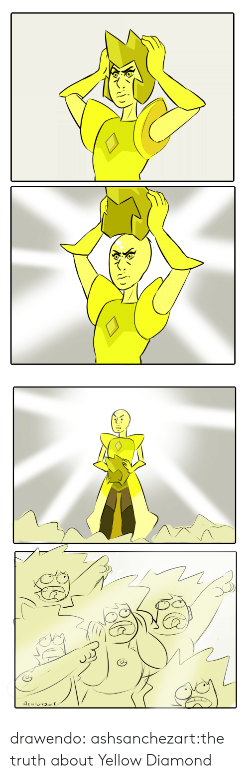 Ash, Tumblr, and Blog: AsH TONDOI drawendo:  ashsanchezart:the truth about Yellow Diamond