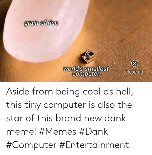tiny: Aside from being cool as hell, this tiny computer is also the star of this brand new dank meme! #Memes #Dank #Computer #Entertainment