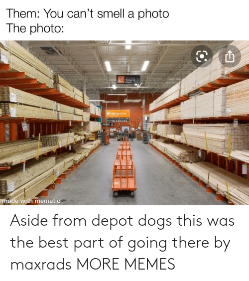 Part: Aside from depot dogs this was the best part of going there by maxrads MORE MEMES