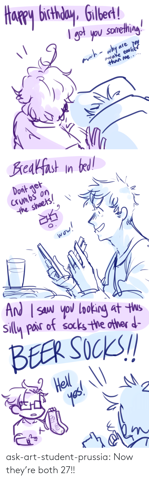 student: ask-art-student-prussia:  Now they're both 27!!