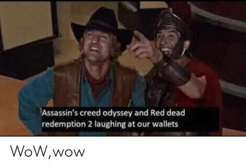 Assassin's Creed: Assassin's creed odyssey and Red dead  redemption 2 laughing at our wallets WoW,wow