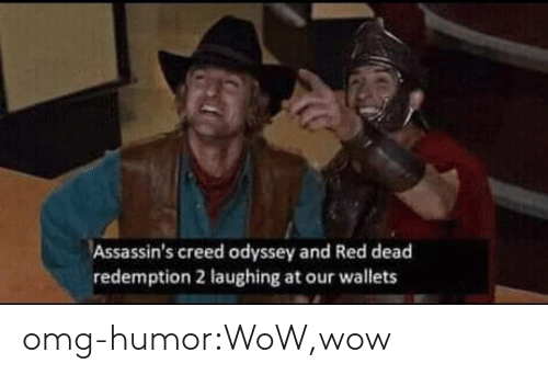 Assassin's Creed: Assassin's creed odyssey and Red dead  redemption 2 laughing at our wallets omg-humor:WoW,wow