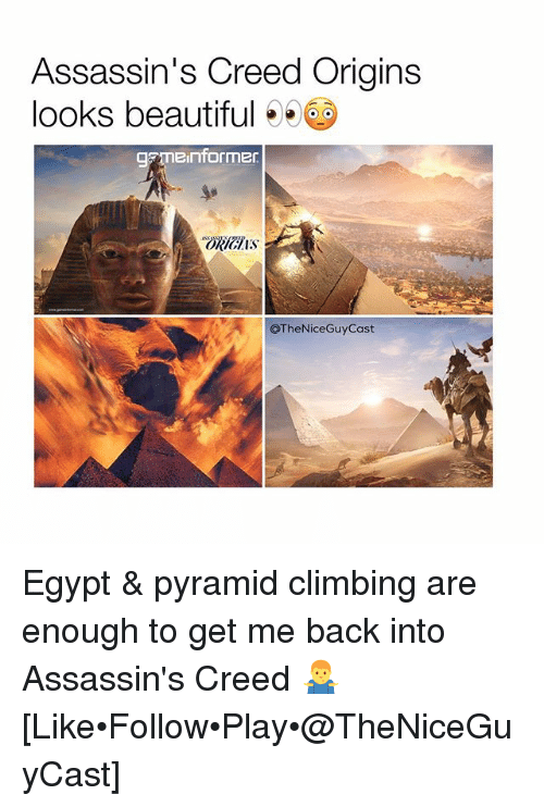 Egyption: Assassin's Creed Origins  looks beautiful  an informer  OTheNiceGuy Cast Egypt & pyramid climbing are enough to get me back into Assassin's Creed 🤷‍♂️ [Like•Follow•Play•@TheNiceGuyCast]