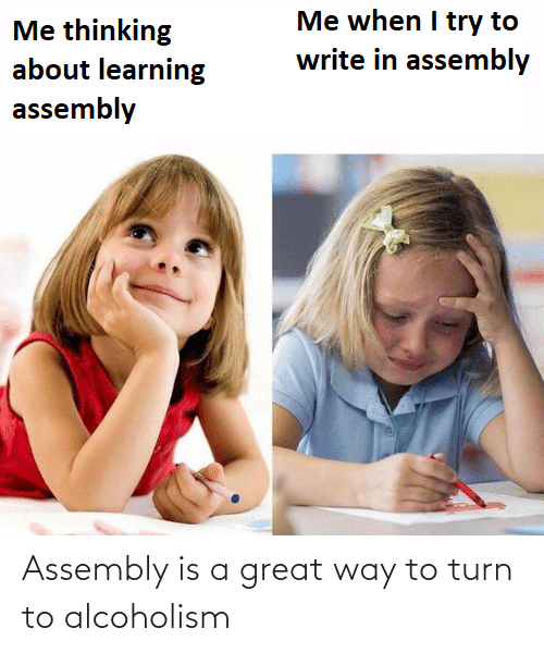 Alcoholism, Great, and Turn: Assembly is a great way to turn to alcoholism