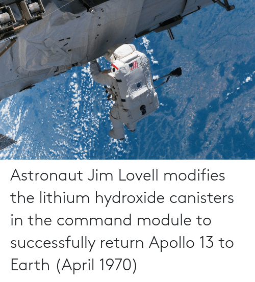 Apollo: Astronaut Jim Lovell modifies the lithium hydroxide canisters in the command module to successfully return Apollo 13 to Earth (April 1970)