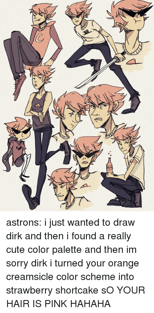 Color Palette: astrons: i just wanted to draw dirk and then i found a really cute color palette and then im sorry dirk i turned your orange creamsicle color scheme into strawberry shortcake sO YOUR HAIR IS PINK HAHAHA