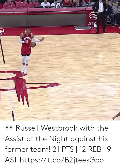 Russell Westbrook: AT  2LTETS 👀 Russell Westbrook with the Assist of the Night against his former team!   21 PTS | 12 REB | 9 AST  https://t.co/B2jteesGpo