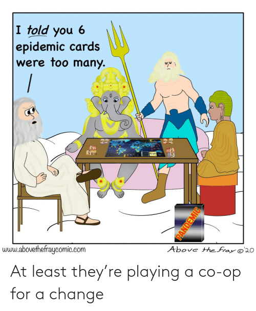 Change: At least they're playing a co-op for a change