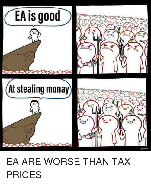 Tax, Stealing, and Are: At stealing monay IR p  reg EA ARE WORSE THAN TAX PRICES