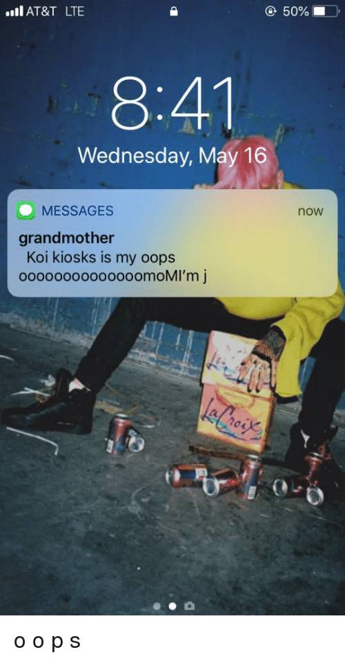 At&t, Wednesday, and Oldpeoplefacebook: .AT&T LTE  50%!  8:41  Wednesday, May 16  MESSAGES  now  grandmother  Koi kiosks is my oops  oo0oo0oooooooomoMI'm j  0)
