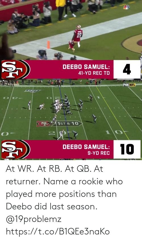 name: At WR. At RB. At QB.  At returner.  Name a rookie who played more positions than Deebo did last season. @19problemz https://t.co/B1QEe3naKo