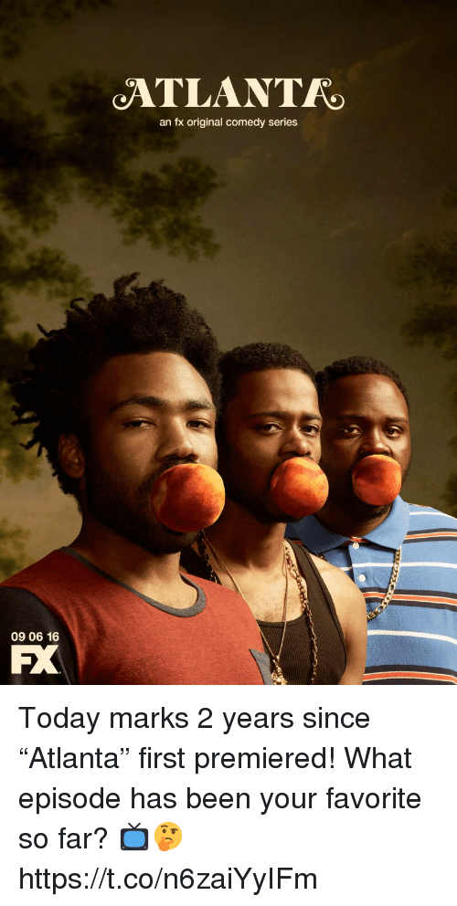 """Today, Comedy, and Been: ATLANTR  an fx original comedy series  09 06 16  PX Today marks 2 years since """"Atlanta"""" first premiered! What episode has been your favorite so far? 📺🤔 https://t.co/n6zaiYyIFm"""