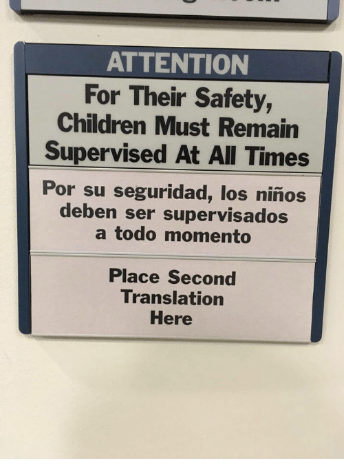 Children, Translation, and Momento: ATTENTION  For Their Safety,  Children Must Remain  Supervised At All Times  Por su seguridad, los niños  deben ser supervisados  a todo momento  Place Second  Translation  Here