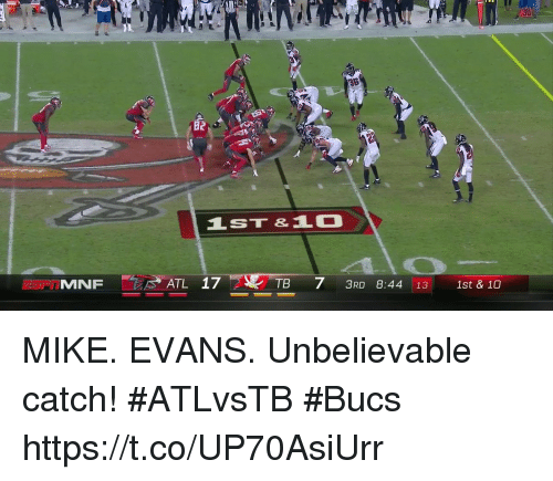 Memes, 🤖, and Atl: au  36  1ST &L  MNF  ATL 17  TB 7 3RD 8:44 13 1st &10 MIKE. EVANS.  Unbelievable catch! #ATLvsTB #Bucs https://t.co/UP70AsiUrr