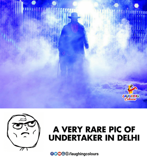 Undertaker: AUGHING  A VERY RARE PIC OF  UNDERTAKER IN DELHI  0OOO/laughingcolours