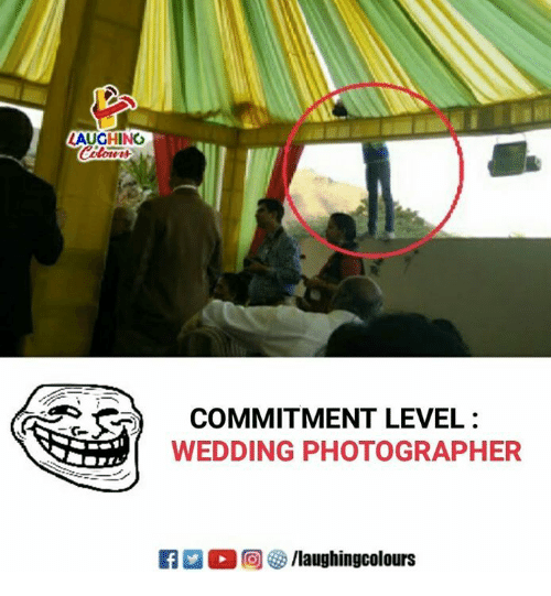 Wedding, Indianpeoplefacebook, and Level: AUGHING  COMMITMENT LEVEL  WEDDING PHOTOGRAPHER