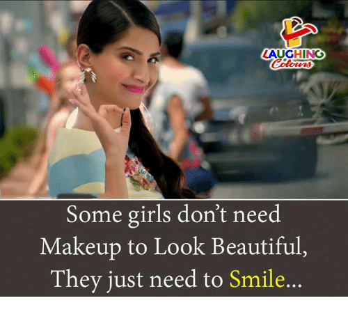 Beautiful, Girls, and Makeup: AUGHING  Some girls don't need  Makeup to Look Beautiful,  They just need to Smile  ..