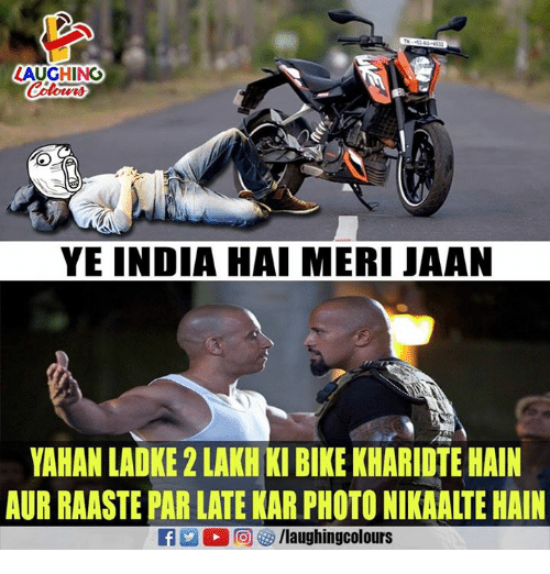 India, Indianpeoplefacebook, and Bike: AUGHING  YE INDIA HAI MERI JAAN  YAHAN LADKE 2 LAKH KI BIKE KHARIDTE HAIN  AUR RAASTE PAR LATE KAR PHOTO NIKAALTE HAIN